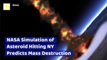 NASA Simulation of Asteroid Hitting NY Predicts Mass Destruction