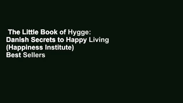 The Little Book of Hygge: Danish Secrets to Happy Living (Happiness Institute)  Best Sellers Rank