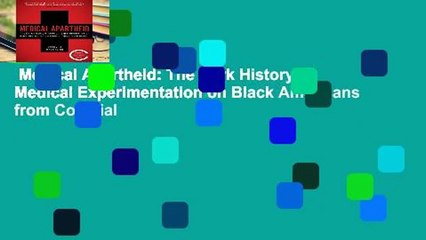 Medical Apartheid: The Dark History of Medical Experimentation on Black Americans from Colonial