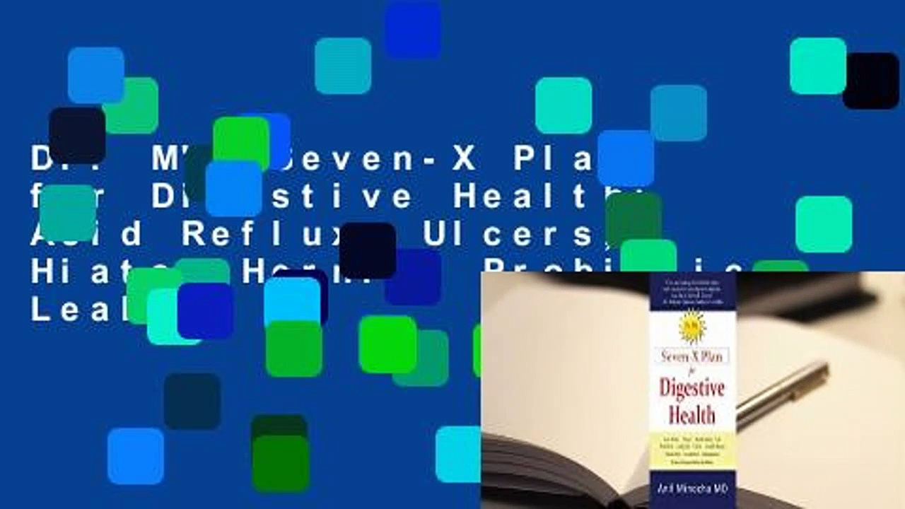 Dr. M's Seven-X Plan for Digestive Health: Acid Reflux, Ulcers, Hiatal Hernia, Probiotics, Leaky