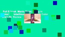 Full E-book  Manic Panic Living in Color: A Rebellious Guide to Hair Color and Life  Review