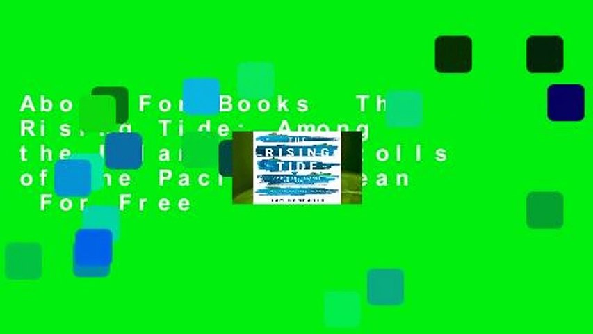 About For Books  The Rising Tide: Among the Islands and Atolls of the Pacific Ocean  For Free