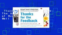 Thanks for the Feedback  The Science and Art of Receiving Feedback Well  For Kindle