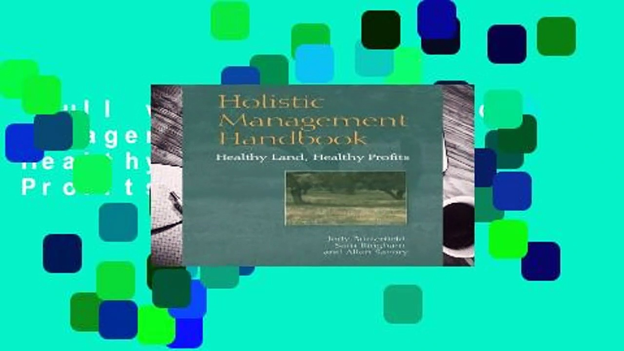 Full version  Holistic Management Handbook: Healthy Land, Healthy Profits  For Online