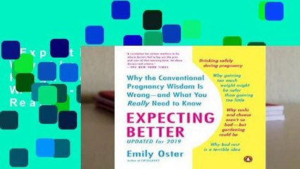 Expecting Better: Why the Conventional Pregnancy Wisdom Is Wrong--And What You Really Need to