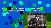 Full E-book  The Last Lion: Winston Spencer Churchill: Defender of the Realm, 1940-1965 Complete