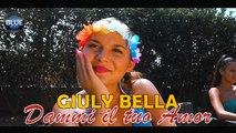 Giuly Bella - Dammi Il Tuo Amor (Video Ufficiale 2019)