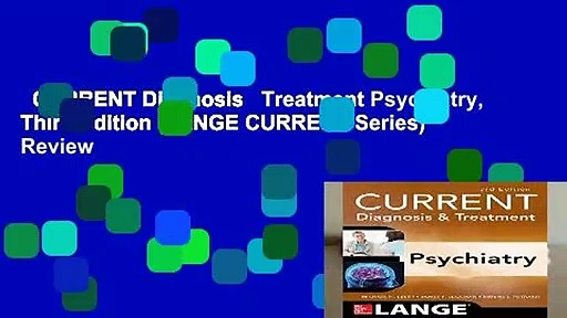 CURRENT Diagnosis   Treatment Psychiatry, Third Edition (LANGE CURRENT Series)  Review