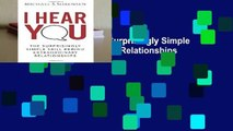 [READ] I Hear You: The Surprisingly Simple Skill Behind Extraordinary Relationships