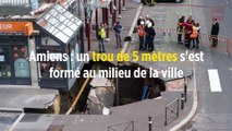 Amiens : un trou de 5 mètres s'est formé au milieu de la ville
