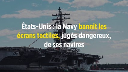 États-Unis : la Navy bannit les écrans tactiles, jugés dangereux, de ses navires