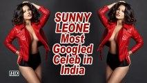Sunny Leone - Most Googled Celeb in India, surpasses SRK, Salman