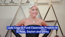 Lady Gaga Helps The Communities Of El Paso, Dayton and Gilroy