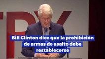 Bill Clinton dice que la prohibición de armas de asalto debe restablecerse