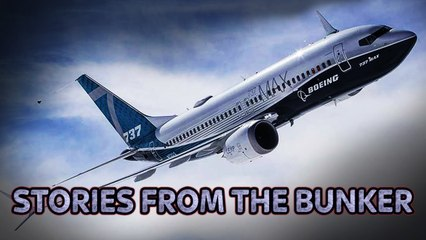 The Boeing 737 Max Controversy - Profits Before Lives? | Stories From The Bunker #39