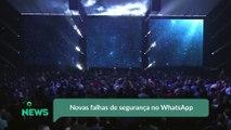 Novas falhas de segurança no WhatsApp