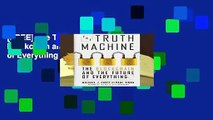 [FREE] The Truth Machine: The Blockchain and the Future of Everything (International Edition)