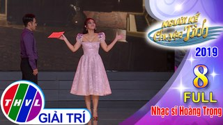 THVL Nguoi ke chuyen tinh Mua 3 Tap 8 FULL Nhac si