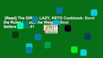 [Read] The DIRTY, LAZY, KETO Cookbook: Bend the Rules to Lose the Weight!  Best Sellers Rank : #1