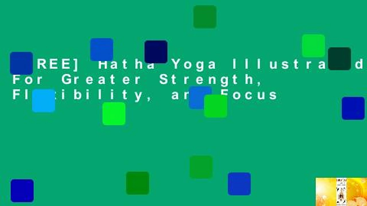 [FREE] Hatha Yoga Illustrated: For Greater Strength, Flexibility, and Focus