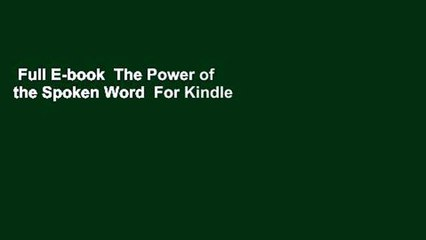 Full E-book  The Power of the Spoken Word  For Kindle
