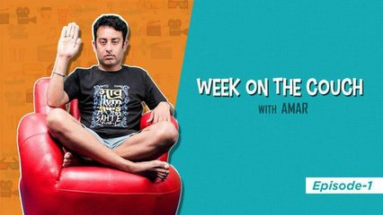 Week on the Couch with Amar - Episode 1