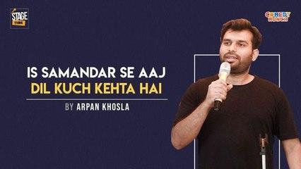 Is Samandar Se Aaj Dil Kuch Kehta Hai - Poetry By Arpan Khosla
