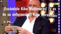 ¡Escándalo Kiko Matamoros! (y es de su enfermedad) Kiko Hernández y Chelo García Cortés no quieren hablar
