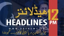 ARY NEWS HEADLINES | PM IMRAN TO VISIT AZAD JAMMU AND KASHMIR | 12 PM | 14TH AUGUST 2019