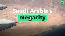 La megaciudad de Arabia Saudita