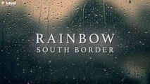 South Border - Rainbow - (Lyric)