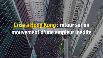 Crise à Hong Kong : retour sur un mouvement d'une ampleur inédite