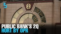 EVENING 5: Public Bank's 2Q affected by OPR