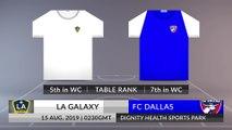 Match Preview: LA Galaxy vs FC Dallas on 15/08/2019
