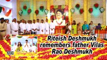 Riteish Deshmukh remembers father Vilas Rao Deshmukh