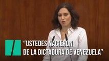 """Díaz Ayuso: """"Me hablan de desigualdades, ustedes que nacieron de la dictadura venezolana"""""""
