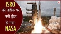 """Chandrayaan-2: इसरो की तारीफ में NASA ने कहा कुछ ऐसा, लोग बोले- """"जलन की बू आ रही है"""""""