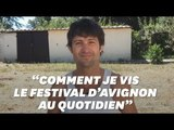 Festival d'Avignon: Comédien, je vous raconte comment je vis le festival au quotidien
