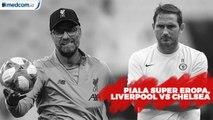 Liverpool vs Chelsea di Piala Super Eropa