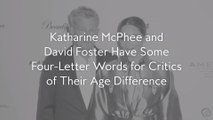 Katharine McPhee and David Foster Have Some Four-Letter Words for Critics of Their Age Difference