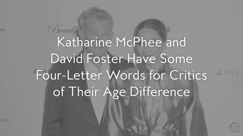 Katharine Mcphee And David Foster Have Some Four Letter Words For Critics Of Their Age Difference Video Dailymotion