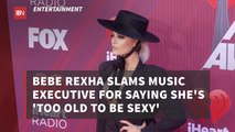 "Bebe Rexha Hits Back Over ""Too Old To Be Sexy"" Comment"