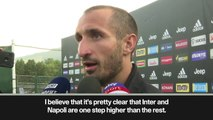 (Subtitled) 'Inter and Napoli one step higher than the rest' says Chiellini as Juventus get set to defend their Serie A title