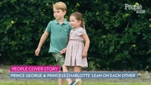 Inside Prince George and Princess Charlotte's Royal Bond: 'They Learn to Lean on Each Other'