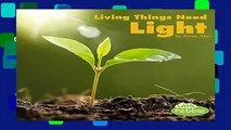 [Read] Living Things Need Light (What Living Things Need)  Review
