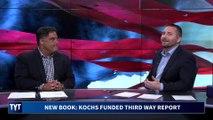 Third Way SABOTAGED By Koch Money