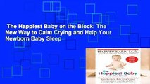 The Happiest Baby on the Block: The New Way to Calm Crying and Help Your Newborn Baby Sleep