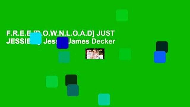 F.R.E.E [D.O.W.N.L.O.A.D] JUST JESSIE by Jessie James Decker