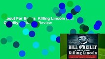 About For Books  Killing Lincoln (Bill O Reilly s Killing)  Review