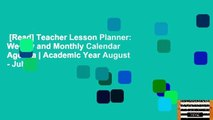 [Read] Teacher Lesson Planner: Weekly and Monthly Calendar Agenda | Academic Year August - July |